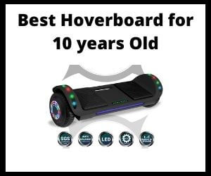 Best Hoverboard for 10 Years old